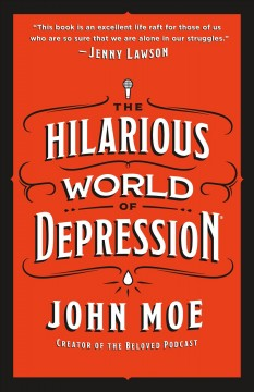 The Hilarious World of Depression, by John Moe