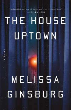 The House Uptown by Melissa Ginsberg