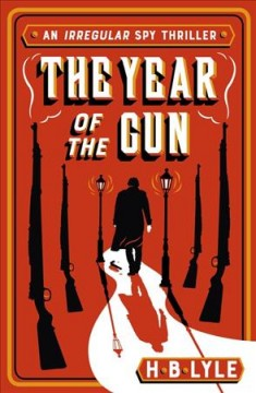 The Year of the Gun, by H. B. Lyle