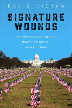 Signature Wounds: The Untold Story of the Military