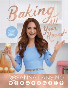 Baking All Year Round: Holidays & Special Occasions, by Rosanna Pansino