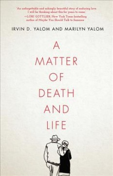 A Matter of Life and Death, by Irvin D. Yalom