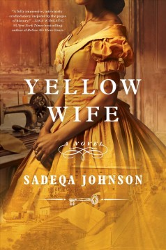 The Yellow Wife, by sadeqa johnson