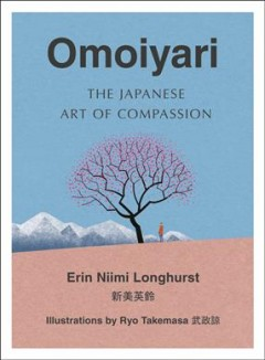 Omoiyari by Erin Niimi Longhurst ; illustrations by Ryo Takemasa.
