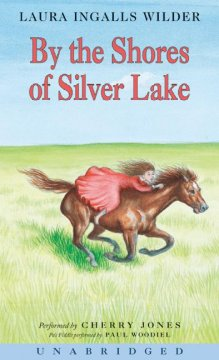 By the shores of Silver Lake [sound recording] by Laura Ingalls Wilder.