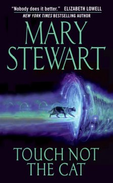 Touch not the cat / Mary Stewart.
