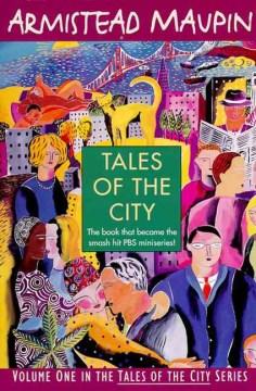 Tales of the city / Armistead Maupin.