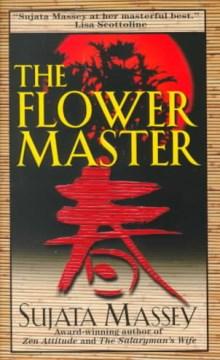 The flower master / Sujata Massey.