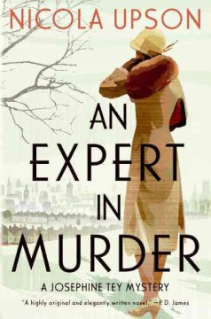 An expert in murder : a new mystery featuring Josephine Tey / Nicola Upson.