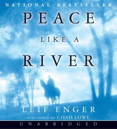Peace like a river [compact disc] by Leif Enger.