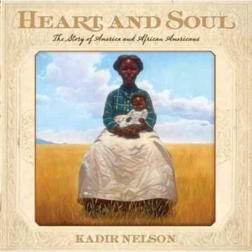 Heart & Soul by Kadir Nelson