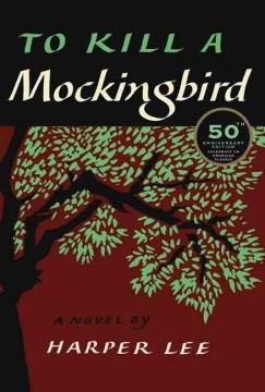 To kill a mockingbird / Harper Lee.