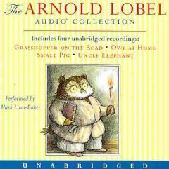 The Arnold Lobel audio collection / [sound recording] by Unabridged.