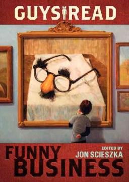 Guys Read: Funny Business by Jon Scieszka