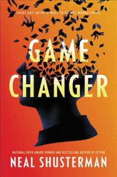 Game changer / Neal Shusterman