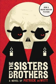 The Sisters brothers / Patrick deWitt.
