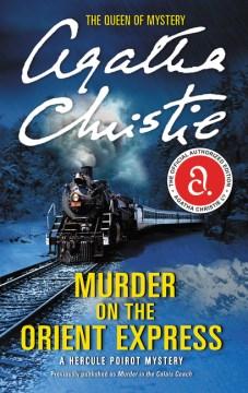 Murder on the Orient Express / Agatha Christie.