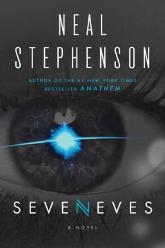 Seveneves / Neal Stephenson.