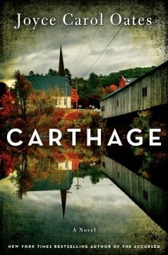 Carthage / Joyce Carol Oates.