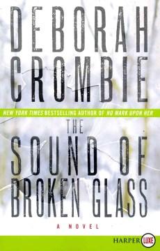 The sound of broken glass / Deborah Crombie.