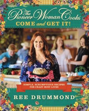 5 Ingredientes Cookbook Pioneer Woman Cooks ¡Ven y tómalo! Recetas simples y deliciosas, portada del libro