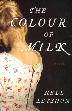 The colour of milk / Nell Leyshon