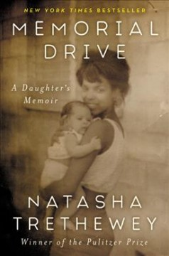"""Memorial Drive"" - Natasha Trethewey"