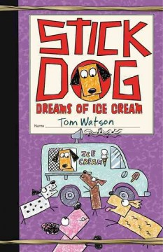 Cover of Stick Dog Dreams of Ice Cream