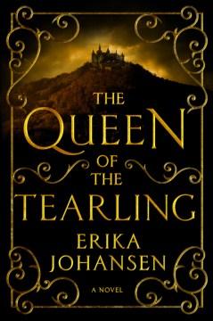 The queen of the Tearling / Erika Johansen.