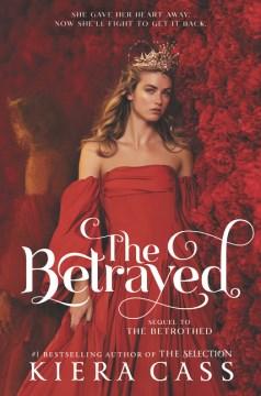 The betrayed / Kiera Cass