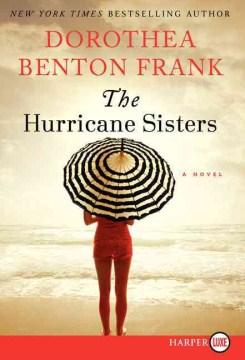The hurricane sisters / Dorothea Benton Frank.