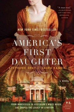 """America's First Daughter""-Stephanie Dray"