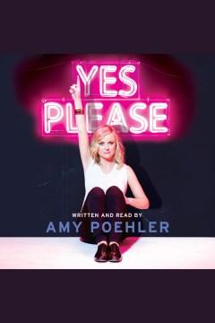 Yes please – Amy Poehler