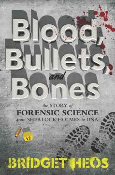 Blood, Bullets, and Bones by Bridget Heos