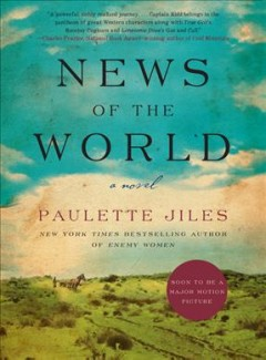 News of the world : a novel / Paulette Jiles.