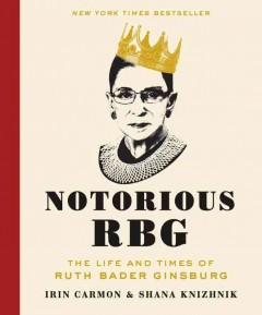 Notorious RBG: the life and times of Ruth Bader Ginsburg – Irin Carmon