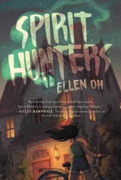 Spirit Hunters  -Ellen Oh