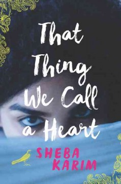 book Cover, That Thing We Call A Heart, by Sheba Karim
