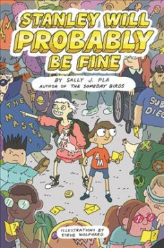 Stanley will probably be fine / by Sally J. Pla.