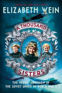 A Thousand Sisters: The Heroic Airwomen of the Soviet Union in World War II, book cover