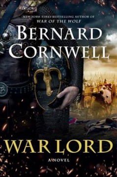 War lord :   a novel /   Bernard Cornwell.