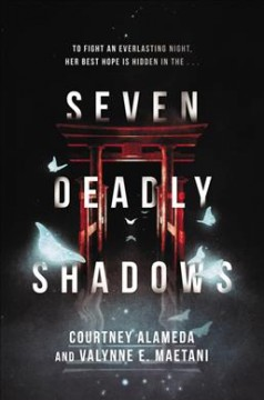 Seven deadly shadows / Courtney Alameda and Valynne E. Maetani