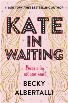 Kate in waiting by Becky Albertalli.