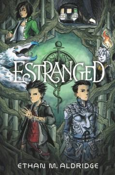 Estranged / Ethan M. Aldridge.