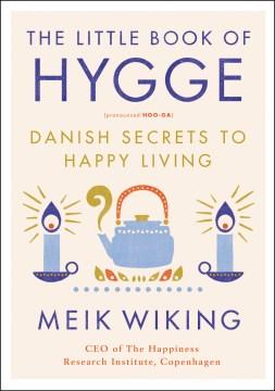 Little Book of Hygge-Danish Secrets to Happy Living – Neik Wiking