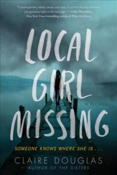 Local girl missing : a novel / Claire Douglas.