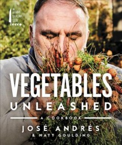 Vegetables Unleashed: A Cookbook, by Jose Andres