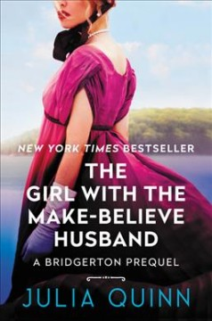 The girl with the make-believe husband / Julia Quinn.