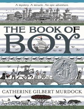 The book of Boy / Catherine Gilbert Murdock ; illustrations by Ian Schoenherr.