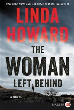 The woman left behind : a novel / Linda Howard.